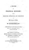 A Treatise on Political Economy  Or  The Production  Distribution  and Consumption of Wealth PDF