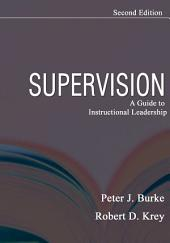 Supervision: A Guide to Instructional Leadership