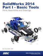 SolidWorks 2014 Part I - Basic Tools: Part 1