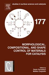 Morphological, Compositional, and Shape Control of Materials for Catalysis