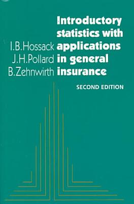 Introductory Statistics with Applications in General Insurance