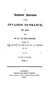 An Authentic Narrative of the Invasion of France, in 1814: Volume 1