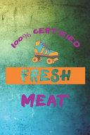100  Certified Fresh Meat
