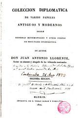 Collección Diplomática de Varios Papeles Antiguos y Modernos sobre Dispensas Matrimoniales, y otros ...