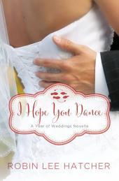 I Hope You Dance: A July Wedding Story