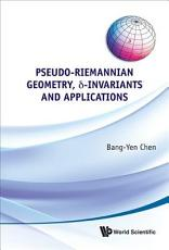 Pseudo Riemannian Geometry   delta  invariants and Applications PDF