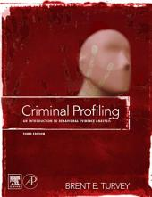 Criminal Profiling: An Introduction to Behavioral Evidence Analysis, Edition 3