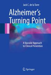 Alzheimer's Turning Point: A Vascular Approach to Clinical Prevention