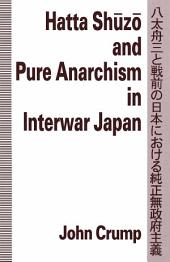 Hatta Shuzo and Pure Anarchism in Interwar Japan