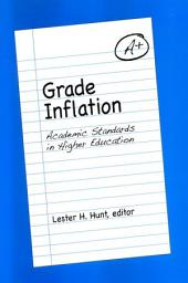 Grade Inflation: Academic Standards in Higher Education