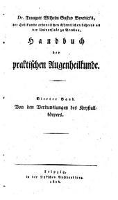 Handbuch der praktischen Augenheilkunde: Von den Verdunklungen des Krystallkörpers, Band 4