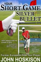 Your Short Game Silver Bullet  Golf Swing Drills for Club Head Control PDF