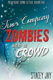 Two's Company, Zombies are a Crowed
