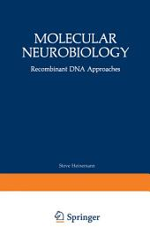 Molecular Neurobiology: Recombinant DNA Approaches