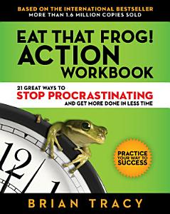 Eat That Frog  Action Workbook Book