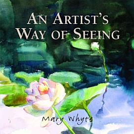 An Artist S Way Of Seeing