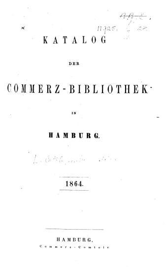 Katalog der Commerz Bibliothek in Hamburg  1864   Namenverzeichniss der Verfasser    PDF