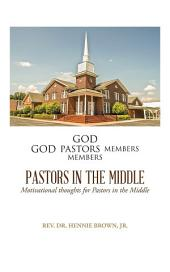 Pastors in the middle: Motivational thoughts for Pastors in the Middle