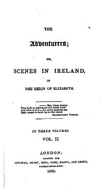 The Adventurers Or Scenes In Ireland In The Reign Of Elizabeth