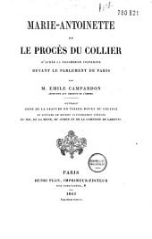 Marie-Antoinette et le procès du collier d'après la procédure instruite devant le parlement de Paris