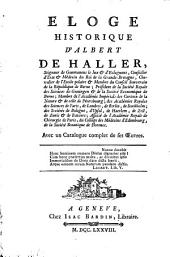 Eloge historique d'Albert de Haller, avec un catalogue complet de ses œuvres