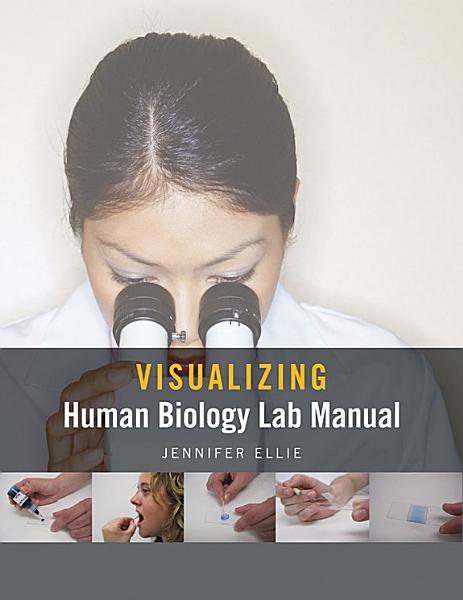 Visualizing Human Biology Lab Manual, Binder Ready Version