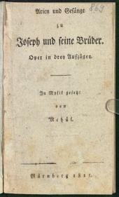Arien und Gesänge zu Joseph und seine Brüder: Oper in drey Aufzügen