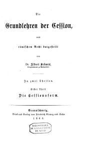 Die Grundlehren der Cession,: Th. Die Cessionsform