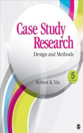 Case Study Research: Design and Methods