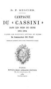 Campagne du Cassini dans les mers de Chine, d'après les rapports: lettres et notes du Commandant de Plas. Enrichie de plusieurs cartes pour l'intelligence du texte