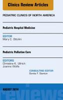 Pediatric Hospital Medicine and Pediatric Palliative Care  An Issue of Pediatric Clinics PDF