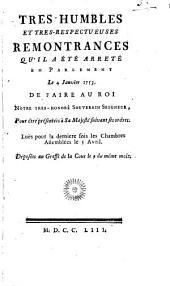 Tres-humbles et tres-respectueuses remontrances qu'il a été arrêté en Parlement le 4 Janvier 1753. De faire au Roi ... pour être présentées à sa Majesté suivant ses ordres