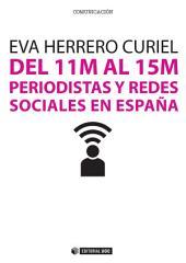 Del 11M al 15M: Periodistas y redes sociales en España