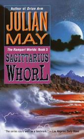 The Sagittarius Whorl: Book Three of the Rampart Worlds Trilogy
