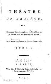 Théâtre de société ou recueil de petites pièces de comédies qui se jouent dans les sociétés de Suisse