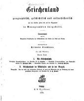 Griechenland geographisch, geschichtlich und culturhistorisch von den ältesten Zeiten bis auf die Gegenwart in Monographien dargestellt: Bände 1-2