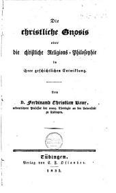 Die christliche Gnosis oder die christliche Religions-Philosophie in ihrer geschichtlichen Entwickelung