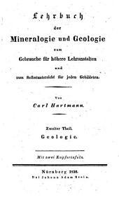 Lehrbuch der Mineralogie und Geologie: zum Gebrauche für höhere Lehranstalten und zum Selbstunterricht für jeden Gebildeten. Geologie. 2