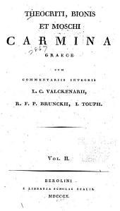 Theocriti, Bionis et Moschi carmina Graece: Volume 2