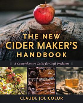 The New Cider Maker s Handbook PDF