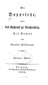 Die Doppelehe, oder das Gespenst zu Reichenstein: Ein Roman, Band 2