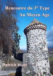Rencontre du 3° type au Moyen-âge: Des ovnis au Moyen-âge