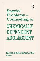 Special Problems in Counseling the Chemically Dependent Adolescent PDF