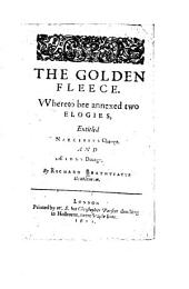 The Golden Fleece: Whereto Bee Annexed Two Elogies, Entitled Narcissus Change, and AEsons Dotage