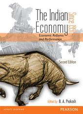 The Indian Economy Since 1991: Economic Reforms and Performance