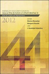 Papers of the Forty-Fourth Algonquian Conference: Actes du Congrès des Algonquinistes