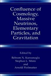 Confluence of Cosmology, Massive Neutrinos, Elementary Particles, and Gravitation