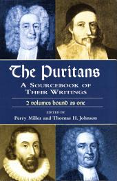 The Puritans: A Sourcebook of Their Writings
