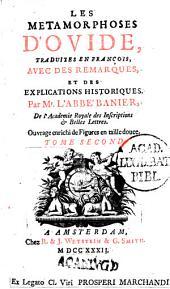 Les metamorphoses d'Ovide, en latin, traduites en françois, avec des remarques, et des explications historiques: Volume2