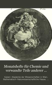 Monatshefte für Chemie und verwandte Teile anderer Wissenschaften: gesammelte Abhandlungen aus den Sitzungsberichten der Kaiserlichen Akademie der Wissenschaften, Band 14
